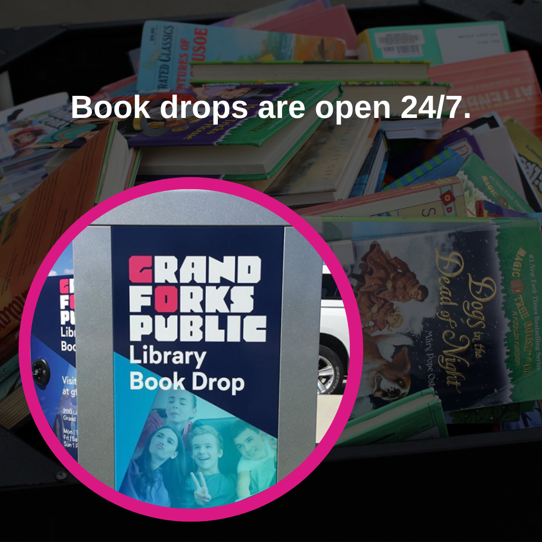 Book drops are open 24/7.