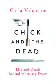 The Chick and the Dead by Carla Valentine