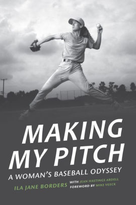 Making My Pitch by Ila Jane Borders